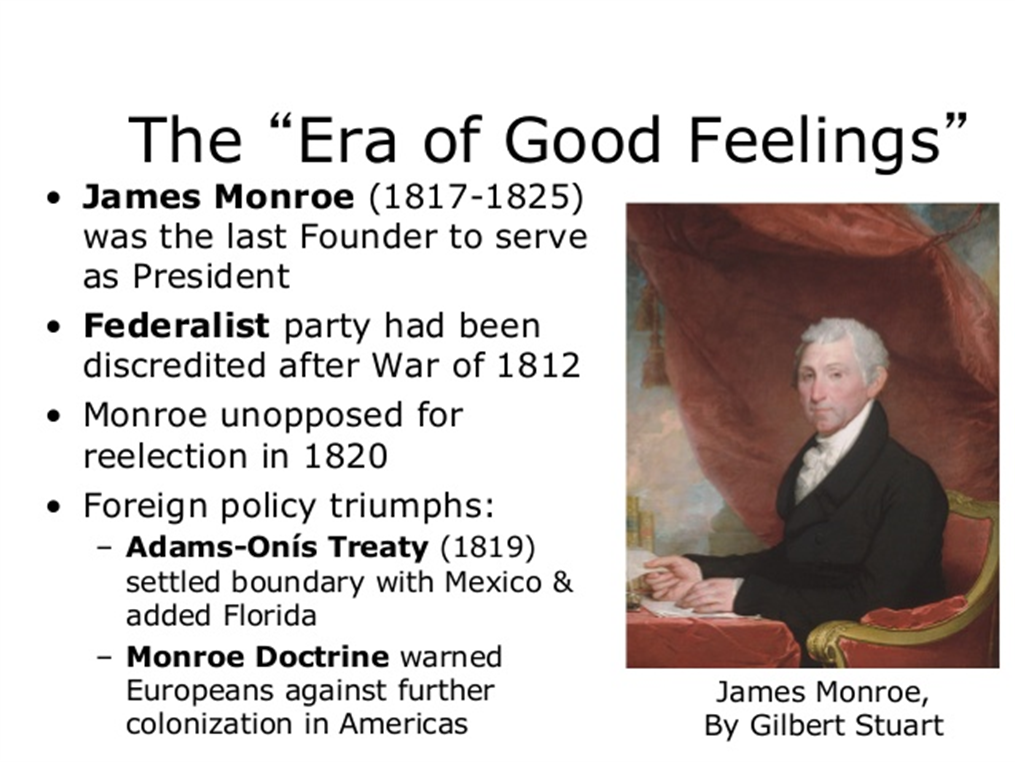 james monroe and john quincy adams foreign policy of 1817 1825 Key people of the foreign policy james monroe-  in 1816 a new president was elected the voters elected james monroe who was one of the very important characters during the early 1800's.
