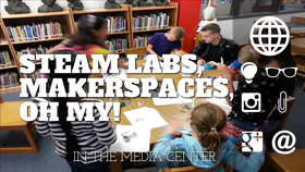 Steam labs, Makerspaces, and Hackspaces, oh my!
