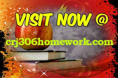 CRJ 306 HOMEWORK Excellence In Study / crj306homework com by