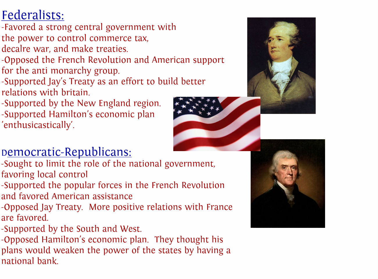 federalists vs democratic republicans essay essay The united states began as a weak, newborn nation that grew into a large, self-supporting country with a governing body unique to this time period - federalists vs democratic-republicans introduction as the government grew and the nation prospered, the rise of leaders and political figures came about and with this, conflicting principles and ideology spawned,.