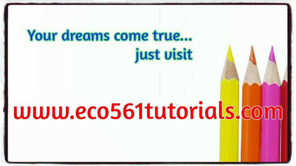 ECO 561 TUTORIALS Predictable World / eco561tutorials com by