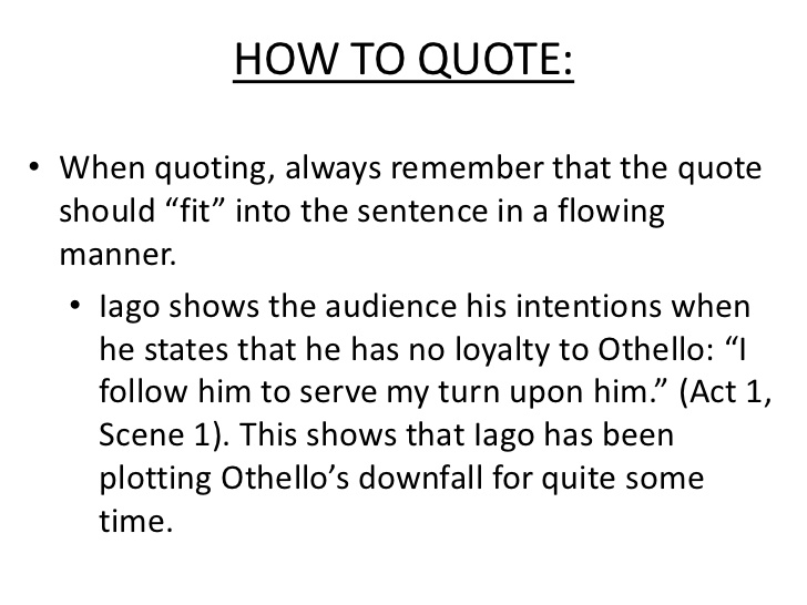 othello act 2 quotes essay In act 5, after desdemona dies, othello talks to emilia saying that iago has found desdemona's falsehood emilia is anguished and she says, oh, my lady, a villain has toyed with your love/ my husband said she was unfaithful (5, 2 181-182.