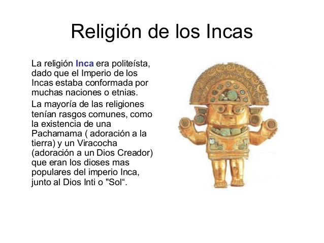 history of the inca religion The incas were a very religious people their religious beliefs were deeply embedded in their lives, everything they did had a religious meaning they were tolerant of the beliefs of the people they conquered as long as they venerated inca deities above all their gods, they even incorporated gods from other cultures.