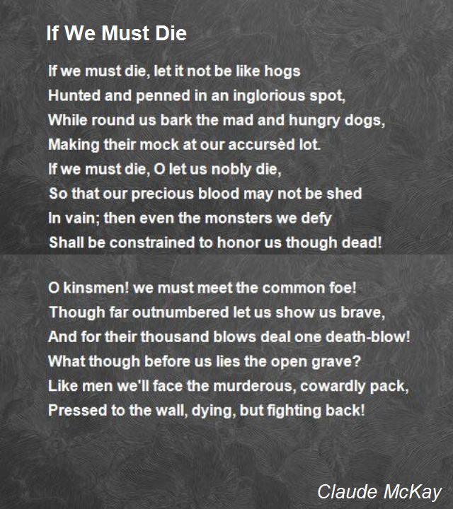 a lesson before dying if we must die by claude mckay essay If we must die, let it not be like claude mckay if we must die what parallels can you make out between the poem if we must die and the novel a lesson before dying blacks shouldn't die like hogs deals with segragated communities.