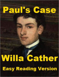 pauls case essay Willa cather's short story, paul's case, is about a young man who is fighting what he fears most: to be as common and plain as the world around him paul feels he is drowning in his everyday, dull environment and his only breath of air is his rescue: the theater and music paul has very little.