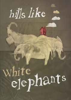 an analysis of abortion in hills like elephants by ernest hemingway Discussion of hemingway's iceberg theory as exemplified by never mentioning the word abortion in his hills like white elephants.